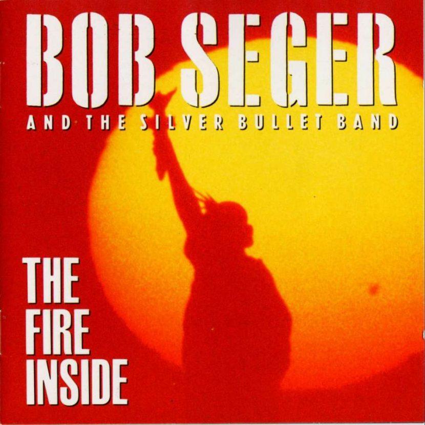 Bob Seger & The Silver Bullet Band - The Fire Inside. Albúm Vinilo 33 rpm