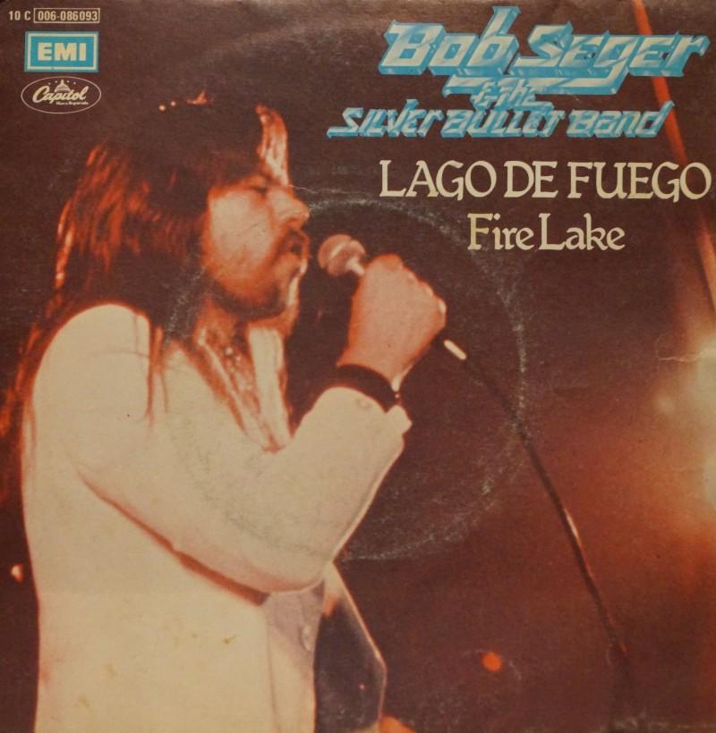 Bob Seger & The Silver Bullet Band - Fire Lake. Single vinilo 45 rpm