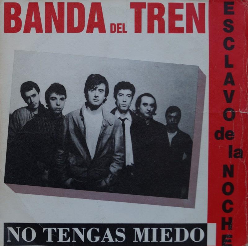 La Banda del Tren - No Tengas Miedo. Single Vinilo 45 rpm