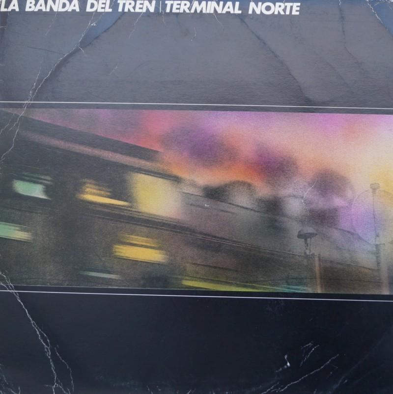 La Banda del Tren - Terminal Norte. Albúm Vinilo 33 rpm
