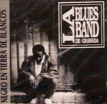 La Blues Band de Granada: Negro en Tierra de Blancos - CD Albúm