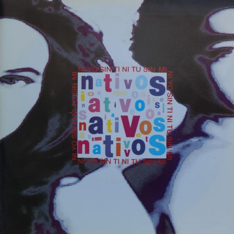 Nativos - Ni Yo Sin Ti Ni Tu Sin Mi. Single Vinilo 45 rpm
