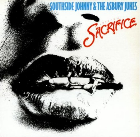 Southside Johnny & The Asbury Jukes - Love Is A Sacrifice. Albúm Vinilo 33 rpm