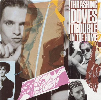 Thrashing Doves - Trouble In The Home. Albúm Vinilo 33 rpm
