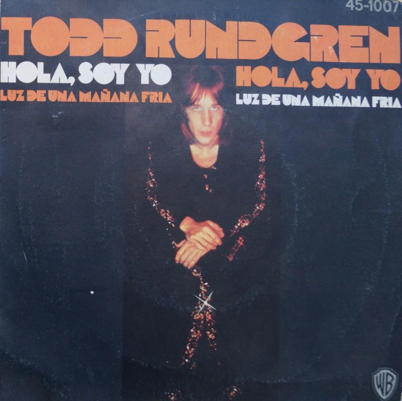 Todd Rundgren - Hola Soy Yo & Luz de Una Mañana Fria. Single Vinilo 45 rpm