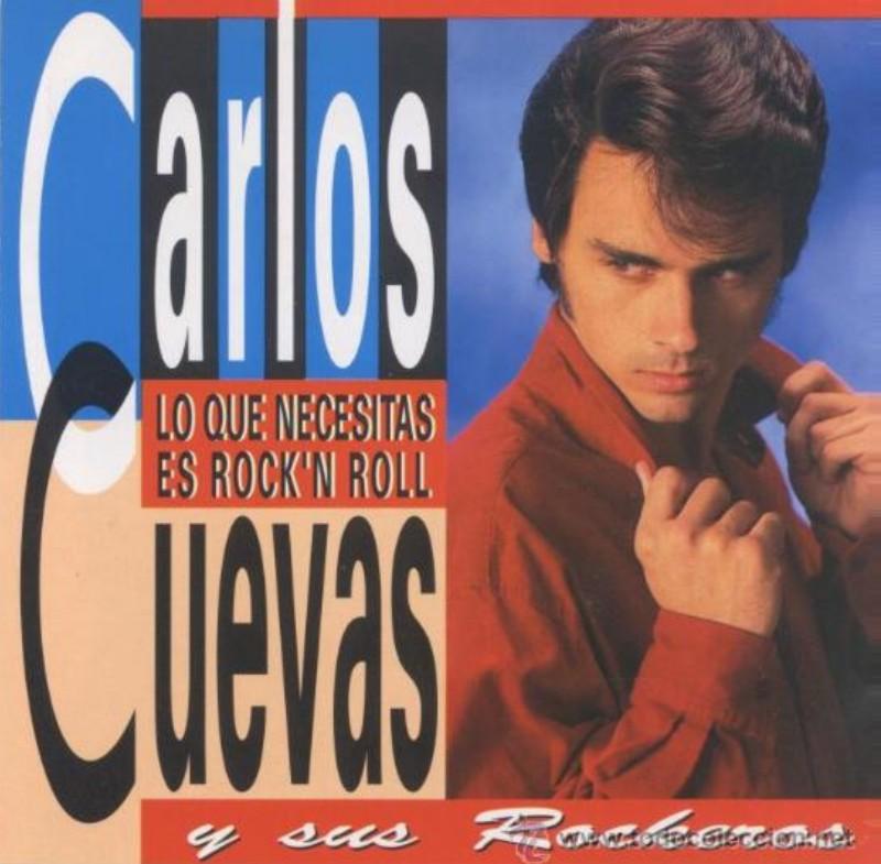 Carlos Cuevas y sus Rockeros - Lo Que Necesitas es Rock & Roll. CD Albúm
